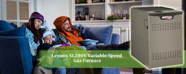 3 Reasons to Love the Lennox SL280V Variable-Speed Gas Furnace